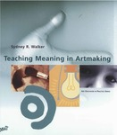 Teaching Meaning in Art Making